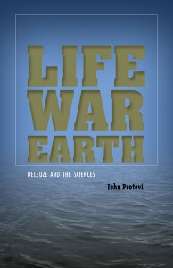 """Life, War, Earth"" applies Deleuzian theory to an impressive array of physical phenomena, scientific issues and political events"
